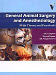 General Animal Surgery and Anesthesiology With Theory and Practicals,9380235178,9789380235172