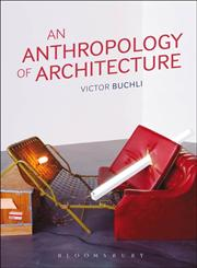 An Anthropology of Architecture,1845207831,9781845207830