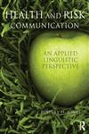 Health and Risk Communication An Applied Linguistic Perspective 1st Edition,0415672600,9780415672603
