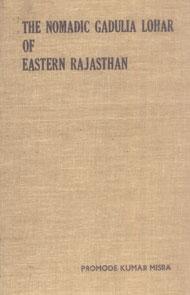 The Nomadic Gadulia Lohar of Eastern Rajasthan