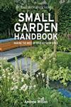 RHS Small Garden Handbook Making the Most of Your Outdoor Space,184533681X,9781845336813