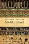 Muslims and Others in Sacred Space,0199925062,9780199925063