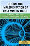 Design and Implementation of Data Mining Tools,1420045903,9781420045901