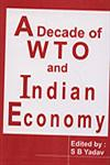 A Decade of WTO and Indian Economy 1st Published,8184200005,9788184200003