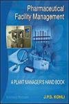 Pharmaceutical Facility Management The Plant Manager's Hand Book,8190078860,9788190078863