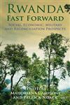 Rwanda Fast Forward Social, Economic, Military and Reconciliation Prospects,0230360483,9780230360488