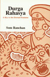Durga Rahasya A Key to the Eternal Feminine 1st Edition,812151035X,9788121510356