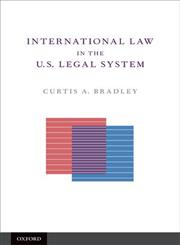 International Law in the U.S. Legal System,0195328590,9780195328592