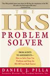 The IRS Problem Solver From Audits to Assessments--How to Solve Your Tax Problems and Keep the IRS off Your Back Forever,0060533455,9780060533458