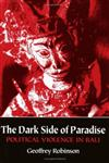 The Dark Side of Paradise Political Violence in Bali,0801481724,9780801481727