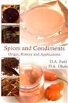 Spices and Condiments Origin History and Applications,8170358035,9788170358039