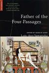 Father of the Four Passages A Novel,031242048X,9780312420482