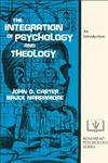 The Integration of Psychology and Theology An Introduction,0310303419,9780310303411