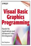 Visual Basic Graphics Programming Hands-On Applications and Advanced Color Development,0471355992,9780471355991