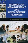 Technology Management and Development Planning 1st Edition,8173918503,9788173918506