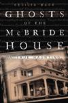 Ghosts of the McBride House A True Haunting,0738715050,9780738715056