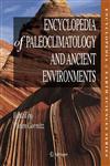 Encyclopedia of Paleoclimatology and Ancient Environments,1402045514,9781402045516
