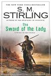 The Sword of the Lady A Novel of the Change,0451463080,9780451463081