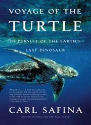 Voyage of the Turtle In Pursuit of the Earth's Last Dinosaur,0805083189,9780805083187