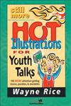 Still More Hot Illustrations for Youth Talks,0310224640,9780310224648