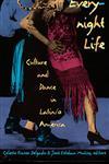 Everynight Life Culture and Dance in Latin/o America,0822319195,9780822319191