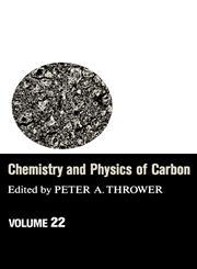 Chemistry & Physics of Carbon Volume 22,0824781139,9780824781132