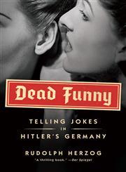 Dead Funny Humor in Hitler's Germany,1612191304,9781612191300