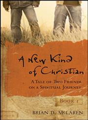 A New Kind of Christian: A Tale of Two Friends on a Spiritual Journey (J-B Leadership Network Series),0470248408,9780470248409