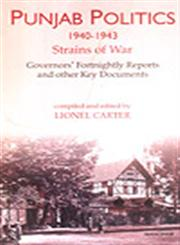Punjab Politics, 1940-1943 Strains of War : Governors' Fortnightly Reports and Other Key Documents 1st Published,8173046263,9788173046261