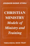 Christian Ministry Models of Ministry and Training,8174750401,9788174750402