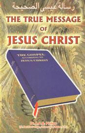 The True Message of Jesus Christ = Risalah 'Isi alsahihah Reprint Edition,8172313608,9788172313609
