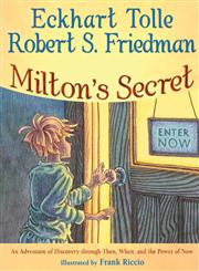 Milton's Secret An Adventure of Discovery Through Then, When, and the Power of Now,1571745777,9781571745774