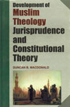 Development of Muslim Theology Jurisprudence and Constitutional Theory 1st Published,818961262X,9788189612627