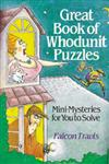 Great Book of Whodunit Puzzles Mini-Mysteries for You to Solve,0806903481,9780806903484