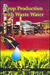 Crop Production with Waste Water 1st Edition,8185680965,9788185680965