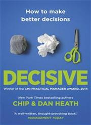 Decisive  How to Make Better Choices in Life and Work,1847940862,9781847940865