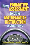 Using Formative Assessment to Drive Mathematics Instruction in Grades PreK-2,1596671874,9781596671874