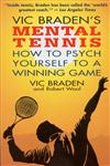 Vic Braden's Mental Tennis How to Psych Yourself to a Winning Game,0316105171,9780316105170