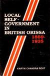 Local Self-Government in British Orissa 1869-1935,8170350468,9788170350460