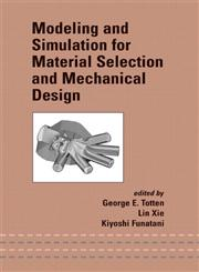 Modeling and Simulation for Material Selection and Mechanical Design,0824747461,9780824747466