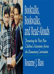 Booktalks, Bookwalks, and Read-Alouds Promoting the Best New Children's Literature Across the Elementary Curriculum,156308810X,9781563088100