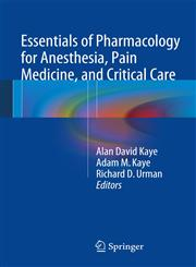 Essentials of Pharmacology for Anesthesia, Pain Medicine, and Critical Care,1461489474,9781461489474