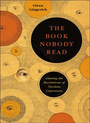 The Book Nobody Read Chasing the Revolutions of Nicolaus Copernicus,0143034766,9780143034766