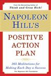 Napoleon Hill's Positive Action Plan 365 Meditations For Making Each Day a Success,0452275644,9780452275645