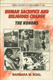 Human Sacrifice and Religious Change The Kondhs 1st Edition