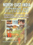North- East India Dispersion and Discontent Historical, Cultural and Socio-Political Perspectives 2 Vols.,9380031734,9789380031736