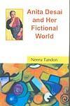 Anita Desai and Her Fictional World,8126908424,9788126908424