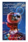 Cognition and Safety An Integrated Approach to Systems Design and Assessment,0754643255,9780754643258