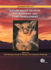 Nature-Based Tourism, Environment and Land Management,1845934555,9781845934552
