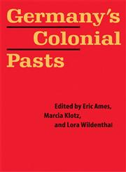Germany's Colonial Pasts,0803227833,9780803227835